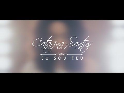 Catarina Santos - Eu Sou Teu (Vídeo Clipe Oficial)