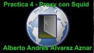 Practica 4 Proxy con Squid - Alberto Andrés Álvarez