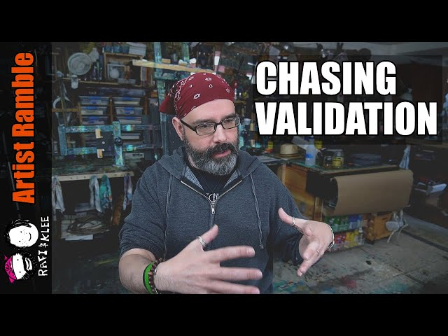 Are You Chasing Validation As An Artist?