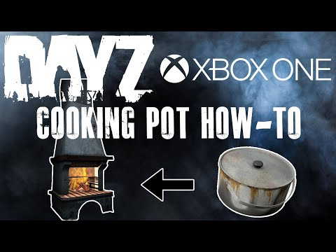 DayZ Xbox One Cooking Pot How-To Patch 0.63