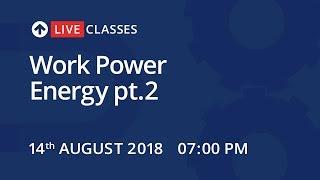 LiveClasses: Physics | Work Power Energy pt.2