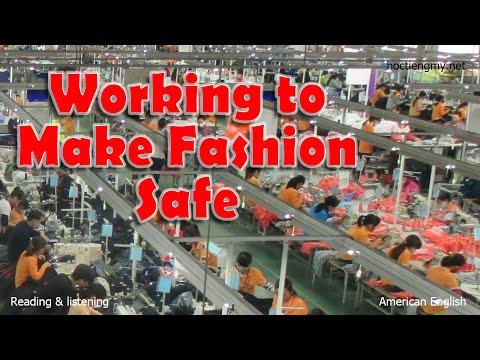 Listening & Reading - Working to Make Fashion Safe - English second language