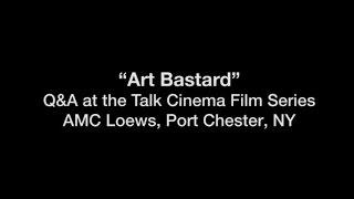 Art Bastard Q&A with Harlan Jacobson from Talk Cinema Film Series