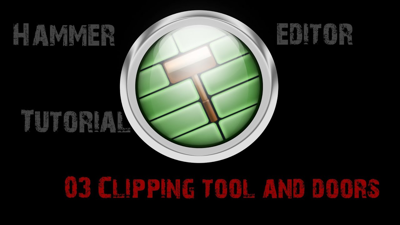 Hammer Editor Tutorial 03 - How to use the Clipping tool and create doors