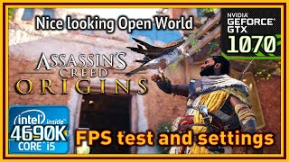 Assassin's Creed Origins - i5 4690K & GTX 1070 - FPS Test and Settings