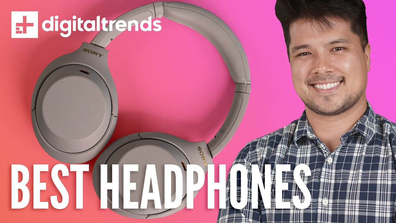 Top 5 Headphones: Don't Make A Mistake! - Digital Trends