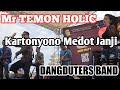 Mr TEMON HOLIC Ft. DANGDUTERS BAND - KARTONYONO MEDOT JANJI    DinparBantul