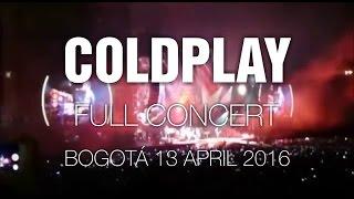 Coldplay [Full Concert] @ Bogotá 13 Apr 2016