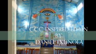 Video C.C.C. INSPIRED HYMNS BY DANIEL EKUNOLA download MP3, 3GP, MP4, WEBM, AVI, FLV Juli 2018