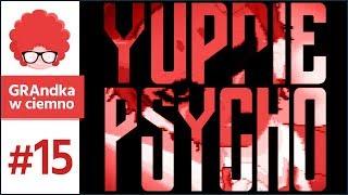 Yuppie Psycho PL #15 | Prawdziwa twarz Hugo :o