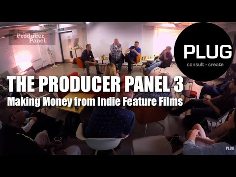 The Producer Panel 3 - Making Money from Indie Feature Films.