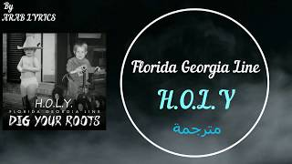 Florida Georgia Line  HOLY  Lyrics HD مترجمة