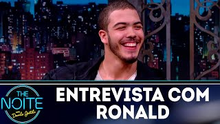 Entrevista com Ronald | The Noite (09/07/18)