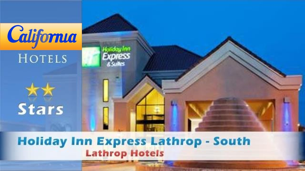 Holiday Inn Express Lathrop South Stockton Hotels California
