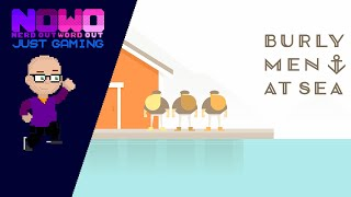 Just Gaming...Burly Men at Sea