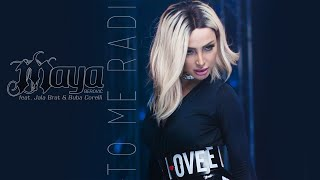 Maya Berović feat. Jala Brat & Buba Corelli - TO ME RADI (OFFICIAL VIDEO 2016)
