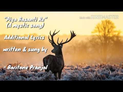 My Lyrics   Piya Basanti Re   Additional lyrics   Baritone Pranjal