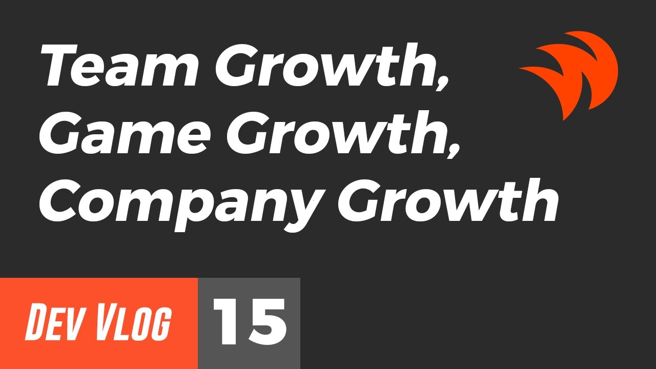 We're back! Team Growth, Game Growth, Company Growth - YouTube