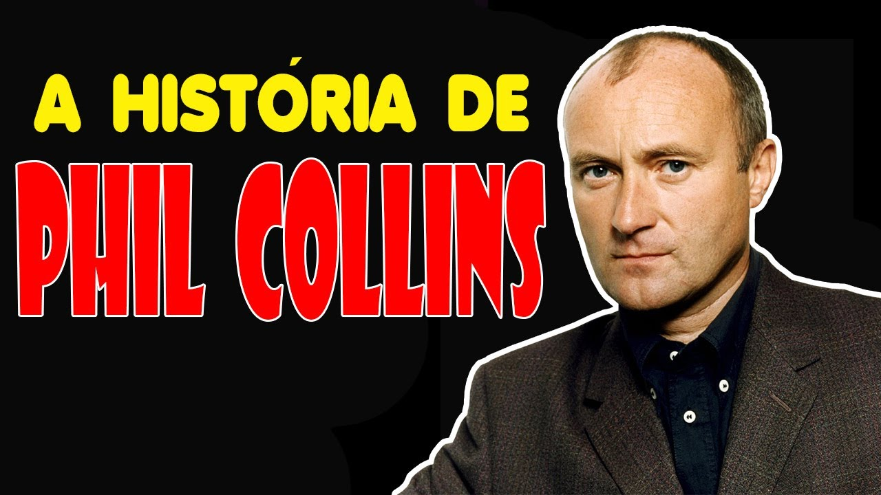 A HISTÓRIA DE PHIL COLLINS (BIOGRAFIA)