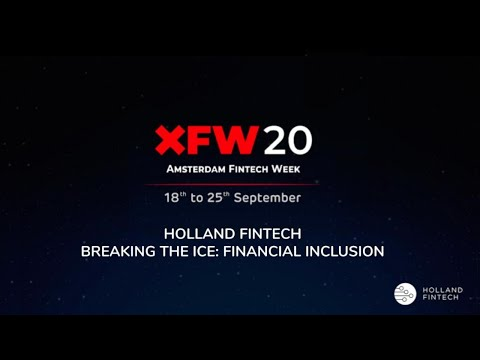 XFW20 - Holland FinTech Breaking The Ice: Financial Inclusion