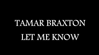 Tamar Braxton - Let Me Know ( Official Lyric Video )
