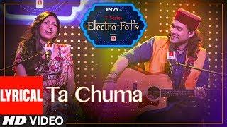 Lyrical: Ta Chuma | ELECTRO FOLK | Tulsi Kumar | Jubin Nautiyal |Aditya Dev |Bhushan Kumar |T Series