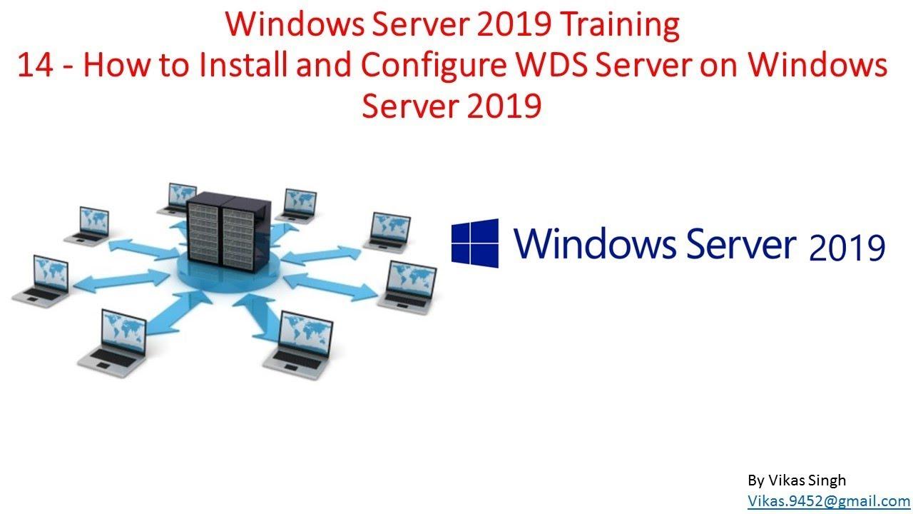 Windows Server 2019 Training 14 - How to Install and Configure WDS Server  on Windows Server 2019