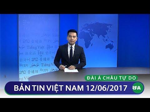 Bản tin Việt Nam cuối ngày 12/06/2017   RFA Vietnamese News