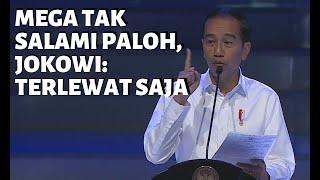Megawati Tak Salami Surya Paloh, Jokowi: Terlewat Saja