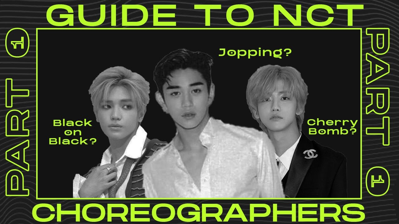 A Guide To NCT's Choreographers | Part 1