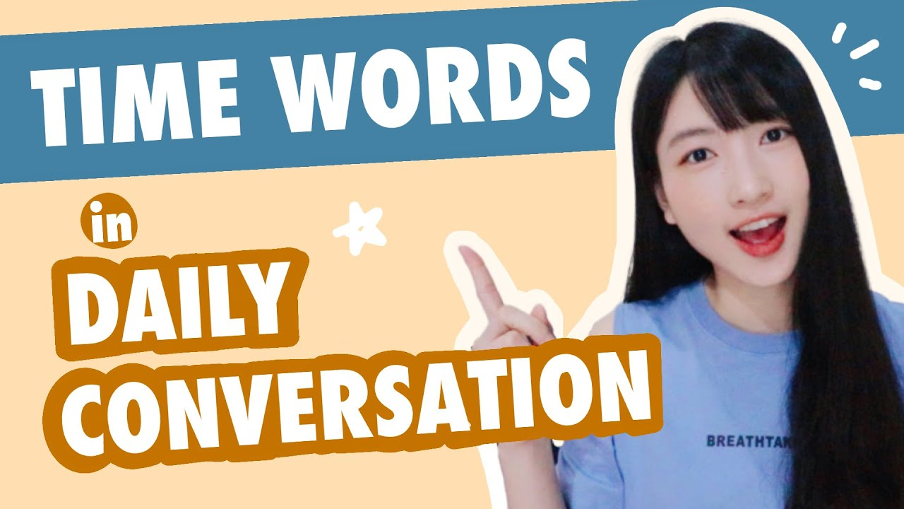 Useful Chinese Time Words and Phrases in Daily Conversation