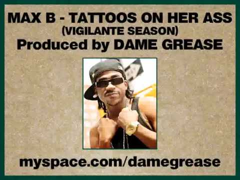 Max B - Tattoos On Her Ass (with lyrics)