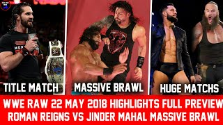 WWE RAW 21 May 2018 Highlights Result || Roman Reigns Vs Jinder Mahal Massive Brawl RAW