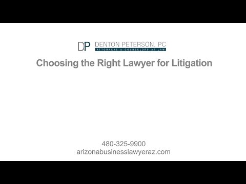 Choosing the Right Lawyer for Litigation | Denton Peterson PC