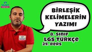 Birleşik Kelimelerin Yazımı | 2021 LGS Türkçe Konu Anlatımları