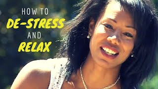 How To De-Stress And Relax