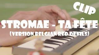 Stromae - Ta Fête (Clip) (Version Belgian Red Devils)