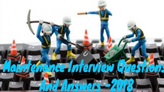 Maintenance Interview Questions And Answers -2018