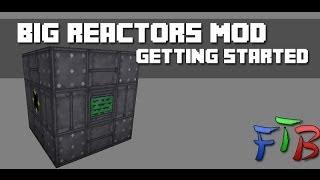 FTB - Big Reactors - Tutorial - Getting Started