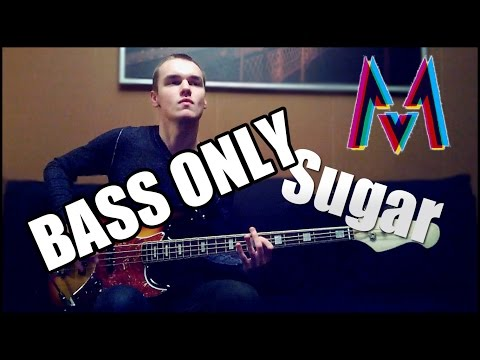 Maroon 5 - Sugar ( BASS ONLY ) For Callaboration !!!