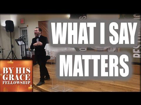 WHAT I SAY MATTERS | PASTOR JESUS RIVERA