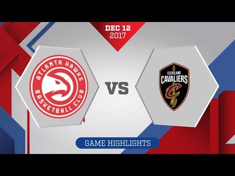 Atlanta Hawks vs. Cleveland Cavaliers - December 12, 2017