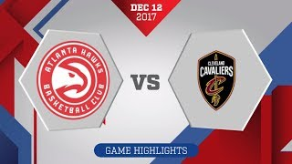 Atlanta Hawks vs. Cleveland Cavaliers - December 12, 2017