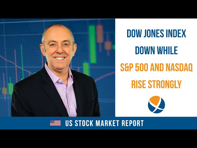 Dow Jones Down While S&P 500 Index and NASDAQ Rise Strongly