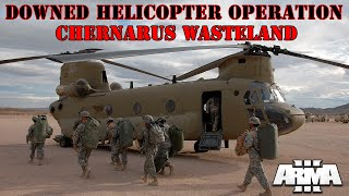 ARMA 3 CHERNARUS WASTELAND | DOWNED HELICOPTER OPERATION