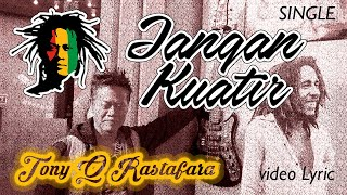 Video Tony Q Rastafara - Jangan Kuatir download MP3, 3GP, MP4, WEBM, AVI, FLV Maret 2018
