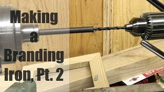 Making a Branding Iron, Part 2 - Threading the Rod & the Stamp