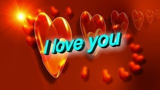 i love you - i miss you - love greetings - long version