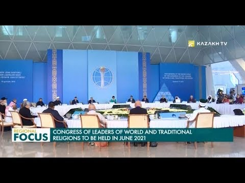 Congress of Leaders of World and Traditional Religions to Be Held in June 2021