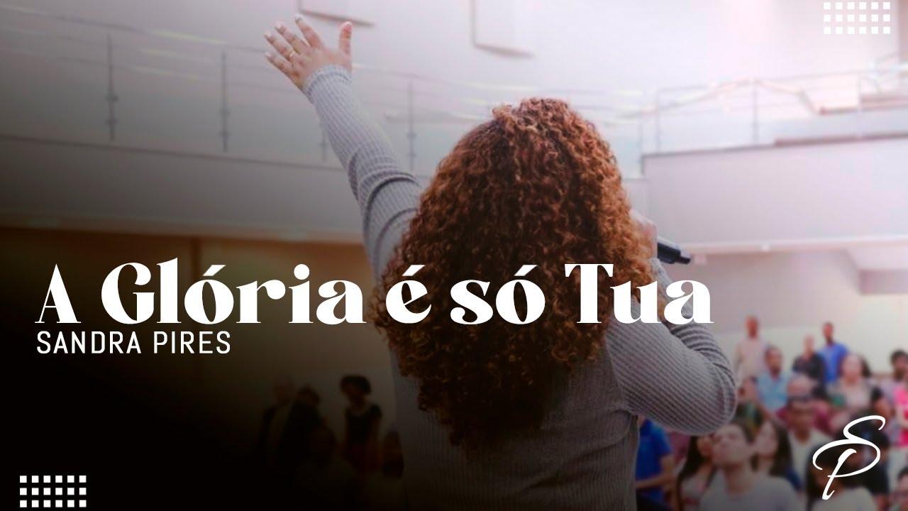 Sandra Pires | A Glória é só Tua ( COMCAD 2019)